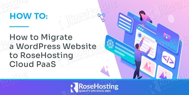 how to migrate a wordpress website to rosehosting cloud paas complete guide to stateful and stateless horizontal scaling for cloud environments django on centos 7 installation guide