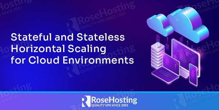 stateful and stateless horizontal scaling for cloud environments