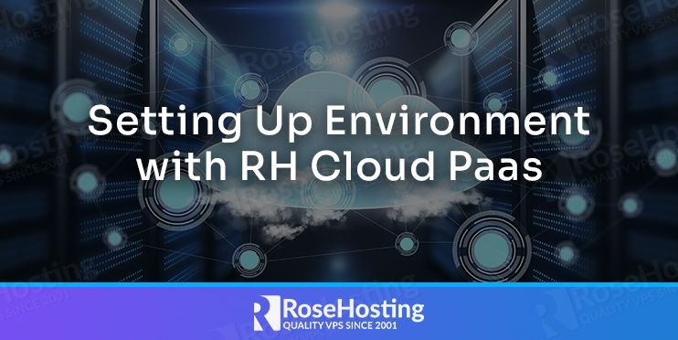 Setting Up Environment with RoseHosting Cloud PaaS