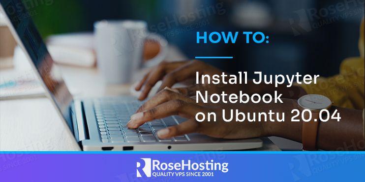 how to install jupyter notebook on ubuntu 20.04