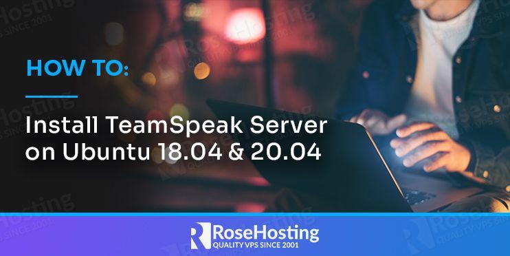 how to install teamspeak server on ubuntu 18.04 and 20.04