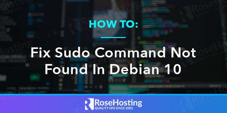 how to fix sudo command not found in debian 10