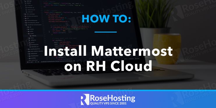 how to install mattermost on rosehosting cloud