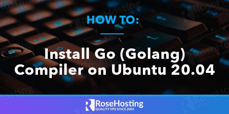 how to install go (golang) compiler on ubuntu 20.04