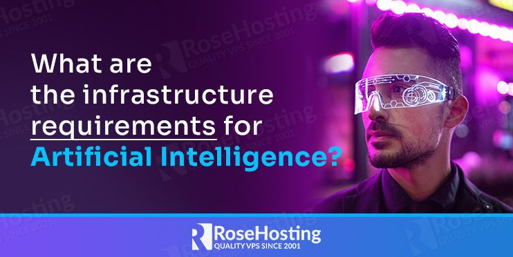what are the infrastructure requirements for Artificial Intelligence