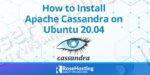 how to install apache cassandra on ubuntu 20.04